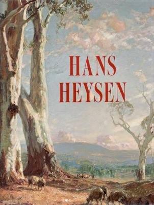 Hans Heysen (Hardcover): Rebecca Andrews