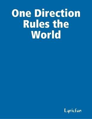 One Direction Rules the World (Electronic book text): Lyricfan
