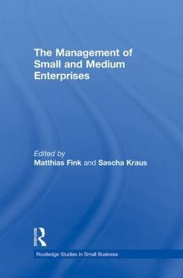The Management of Small and Medium Enterprises (Paperback): Matthias Fink, Sascha Kraus