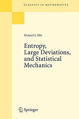 Entropy, Large Deviations, and Statistical Meclianics: Reprint of the 1985 Edition. Classics in Mathematics. (Electronic book...