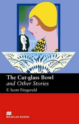 Macmillan Readers Cut Glass Bowl and Other Stories Upper Intermediate Reader (Paperback): F. Scott Fitzgerald