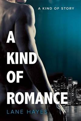 A Kind of Romance (Electronic book text): Lane Hayes