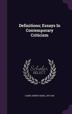 Definitions; Essays in Contemporary Criticism (Hardcover): Henry Seidel 1878-1961 Canby