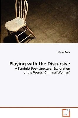 Playing with the Discursive (Paperback): Fiona Beals
