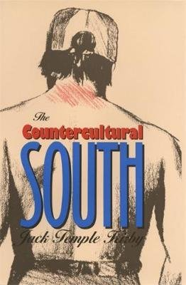 The Countercultural South (Hardcover, New): Jack Temple Kirby