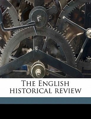The English Historical Revie, Volume 35 (Paperback): Anonymous
