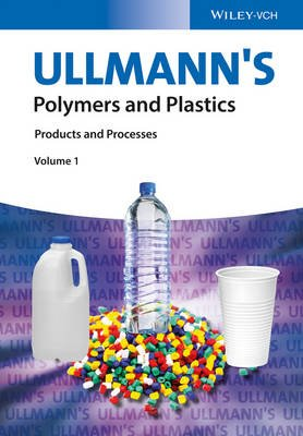 Ullmann's Polymers and Plastics - Products and Processes 4 Volume Set (Hardcover): Wiley-VCH