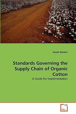 Standards Governing the Supply Chain of Organic Cotton (Paperback): Saood Qaseem