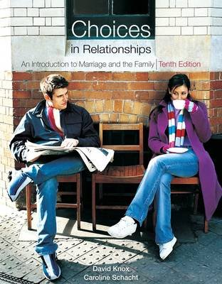 Choices in Relationships - Introduction to Marriage and the Family (Paperback, International ed of 10th revised ed): David...
