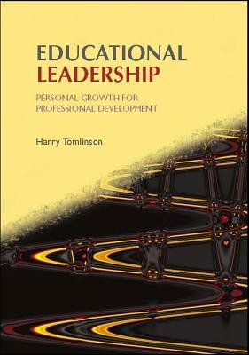 Educational Leadership - Personal Growth for Professional Development (Electronic book text): Harry Tomlinson