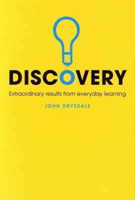 Discovery - Extraordinary Results from Everyday Learning (Paperback): John Drysdale