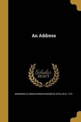 An Address (Paperback): Orazio Donato Gideon De Atte Santangelo
