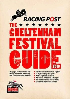 """Racing Post"" Cheltenham 2010 - The Definitive Guide to Winning at the Festival (Paperback): Nick Pulford"