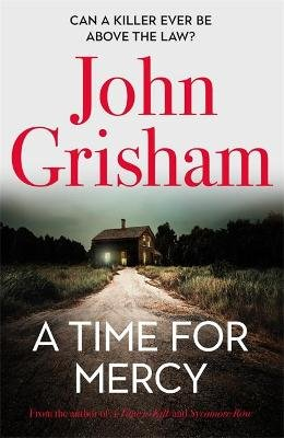 A Time For Mercy (Paperback): John Grisham