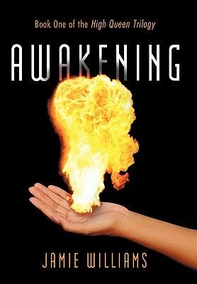 Awakening - Book One of the High Queen Trilogy (Paperback): Jamie Williams