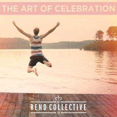 Rend Collective Experiment - The Art of Celebration (Vinyl record): Rend Collective Experiment