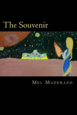 The Souvenir - A Short Story Collection (Paperback): Mel Maderazo