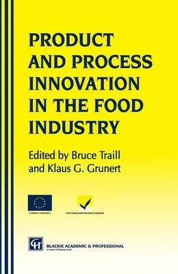 Products and Process Innovation in the Food Industry (Paperback, Softcover reprint of the original 1st ed. 1997): Klaus Gunter...