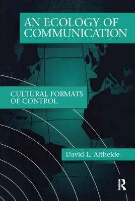 Ecology of Communication (Paperback, New): David L. Altheide