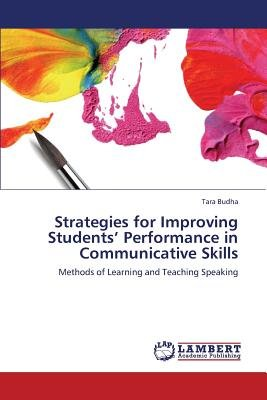 Strategies for Improving Students' Performance in Communicative Skills (Paperback): Budha Tara