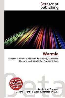 Warmia (Paperback): Lambert M. Surhone, Miriam T. Timpledon, Susan F. Marseken