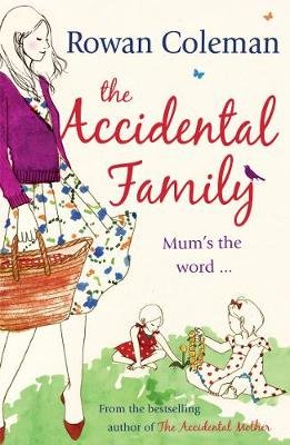 The Accidental Family (Electronic book text): Rowan Coleman