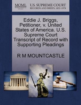 Eddie J. Briggs, Petitioner, V. United States of America. U.S. Supreme Court Transcript of Record with Supporting Pleadings...