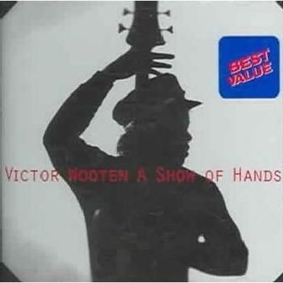 Victor Wooten - A Show Of Hands (CD): Victor Wooten