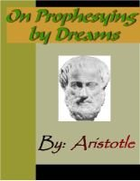 On Prophesying by Dreams - Aristotle: Aristotle