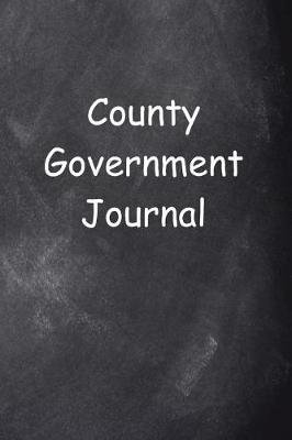 County Government Journal Chalkboard Design - (notebook, Diary, Blank Book) (Paperback): Distinctive Journals