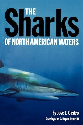 Sharks of North American Waters (Paperback): Castro