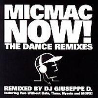 Micmac Now: The Dance Remixes (CD): Various Artists