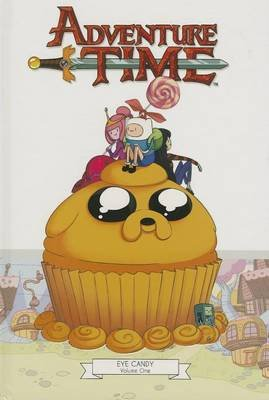 Adventure Time: Eye Candy, Volume 1 (Hardcover): Various Artists