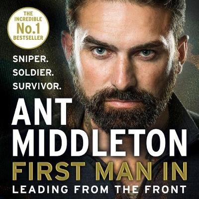 First Man In - Leading from the Front (Standard format, CD, Unabridged edition): Ant Middleton