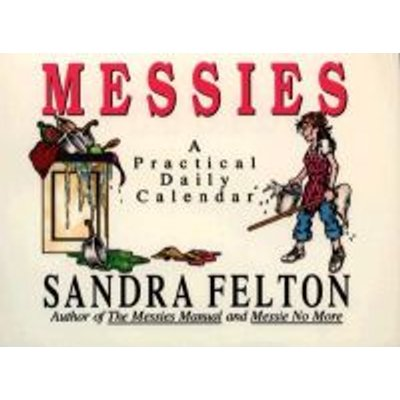 Messies- a Practical Daily Calen- (Paperback): S Felton