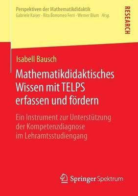 Mathematikdidaktisches Wissen Mit Telps Erfassen Und Fordern - Ein Instrument Zur Unterstutzung Der Kompetenzdiagnose Im...