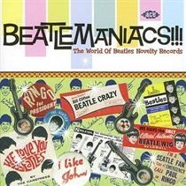 Beatlemaniacs!!! - The World of Beatles Novelty Records (CD): Various Artists