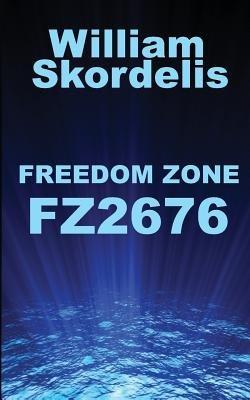 Freedom Zone Fz2676 (Paperback): William Skordelis