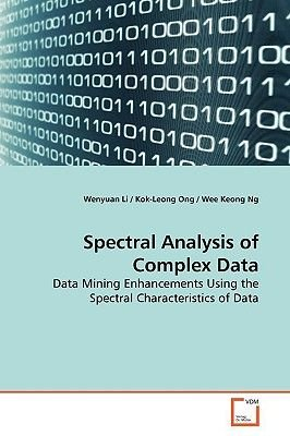 Spectral Analysis of Complex Data (Paperback): Wenyuan Li