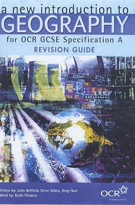 A New Introduction to Geography for OCR GCSE: Specification A (Paperback): Steve Sibley, Greg Hart, Keith Flinders, John...