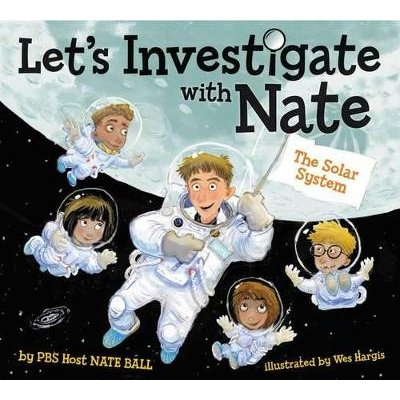 Let's Investigate With Nate #2 - The Solar System (Hardcover): Nate Ball
