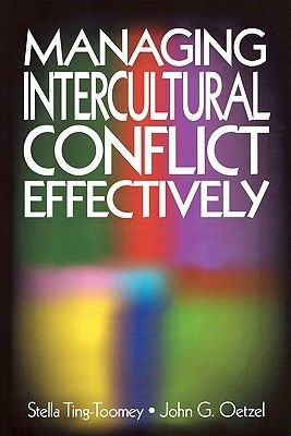 Managing Intercultural Conflict Effectively (Paperback, 2nd ed.): Stella Ting-Toomey, John G. Oetzel