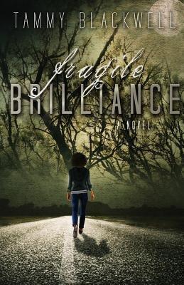 Fragile Brilliance (Paperback): Tammy Blackwell