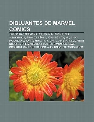 Dibujantes de Marvel Comics - Jack Kirby, Frank Miller, John Buscema, Bill Sienkiewicz, George Perez, John Romita, Jr., Todd...
