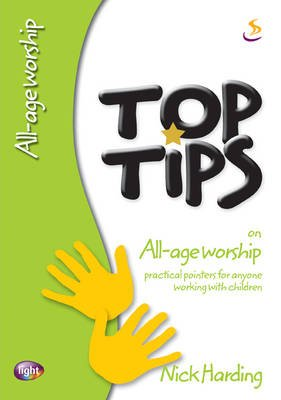 Top Tips on All-age Worship (Paperback): Nick Harding