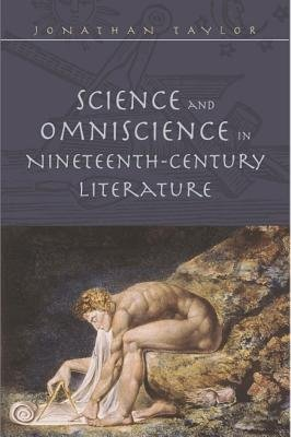 Science and Omniscience in Nineteenth Century Literature (Paperback, New): Jonathan Taylor