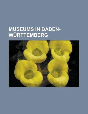 Museums in Baden-Wurttemberg - Afrika-Haus Freiberg, Augustiner Museum, Brenz Castle, Burg Meersburg, Center for Art and Media...