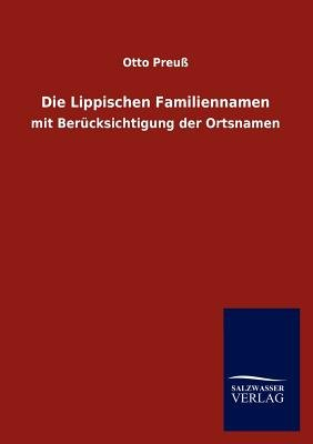 Die Lippischen Familiennamen (German, Paperback): Otto Preu