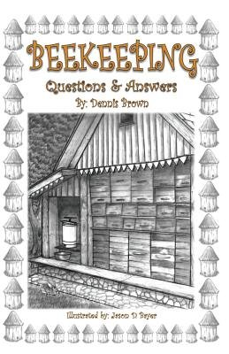 Beekeeping - Questions and Answers (Paperback): Dennis Brown