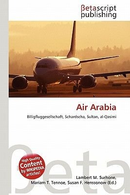 Air Arabia (English, German, Paperback): Lambert M. Surhone, Miriam T. Timpledon, Susan F. Marseken